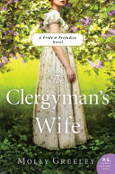 The Clergyman's Wife: A Pride & Prejudice Novel