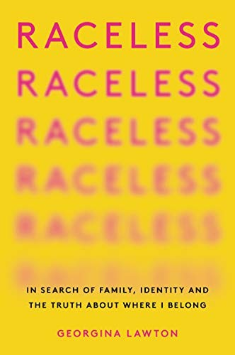 Raceless: In Search of Family, Identity, and the Truth about Where I Belong