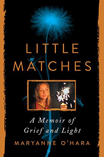 Little Matches: A Memoir of Grief and Light
