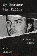 My Brother the Killer: A Family Story