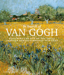 In Search of Van Gogh: Capturing the Life of the Artist Through Photographs and Paintings