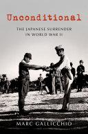 Unconditional: The Japanese Surrender in World War II