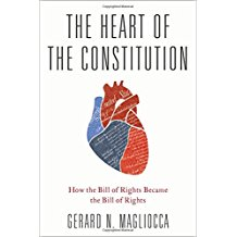 The Heart of the Constitution: How the Bill of Rights Became the Bill of Rights