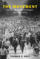 The Movement: The African American Struggle for Civil Rights