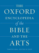 The Oxford Encyclopedia of the Bible and the Arts
