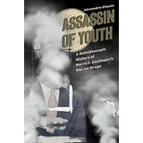 Assassin of Youth Anslinger/'s War on Drugs A Kaleidoscopic History of Harry J