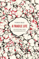 A Fragile Life: Accepting Our Vulnerability