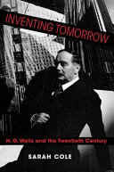 Inventing Tomorrow: H.G. Wells in the Twentieth Century