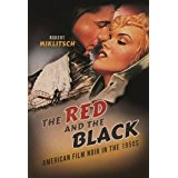 The Red and the Black: American Film Noir in the 1950s