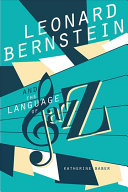 Leonard Bernstein and the Language of Jazz