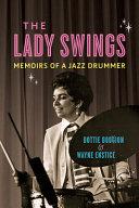 The Lady Swings: Memoirs of a Jazz Drummer