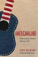 Americanaland: Where Country & Western Met Rock 'n' Roll