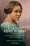 Madam C.J. Walker's Gospel of Giving: Black Women's Philanthropy During Jim Crow