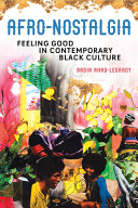 Afro-Nostalgia: Feeling Good in Contemporary Black Culture