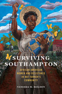 Surviving Southampton: African American Women and Resistance in Nat Turner's Community
