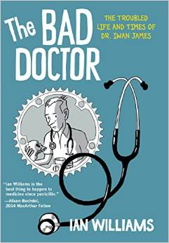 The Bad Doctor: The Troubled Times of Dr. Iwan James