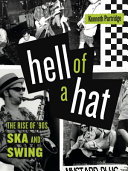 Hell of a Hat: The Rise of '90s Ska and Swing