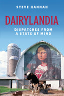 Dairylandia: Dispatches from a State of Mind