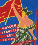 Moscow Vanguard Art: 1922–1992