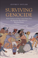 Surviving Genocide: Native Nations and the United States from the American Revolution to Bleeding Kansas