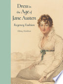 Dress in the Age of Jane Austen: Regency Fashion
