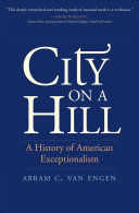 City on a Hill: A History of American Exceptionalism