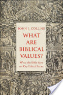 What Are Biblical Values? What the Bible Says on Key Ethical Issues