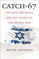 Catch-67: The Left, the Right, and the Legacy of the Six-Day War