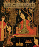 Bestowing Beauty: Masterpieces from Persian Lands—Selections from the Hossein Afshar Collection