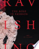 The Rose in Fashion: Ravishing