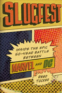 Slugfest: Inside the Epic, 50-Year Battle Between Marvel and DC