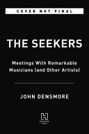 The Seekers: Meetings With Remarkable Musicians (and Other Artists)