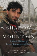 Shadow on the Mountain: A Yazidi Memoir of Terror, Resistance and Hope