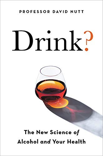 Drink? The New Science of Alcohol and Health