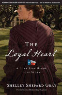 The Loyal Heart: A Lone Star Hero's Love Story