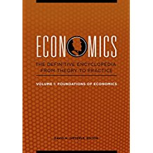Economics: The Definitive Encyclopedia from Theory to Practice