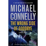 The Wrong Side of Goodbye: A Bosch Novel