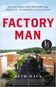 Factory Man: How One Furniture Maker Battled Offshoring, Stayed Local