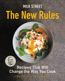 Milk Street: The New Rules; Recipes That Will Change the Way You Cook