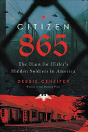 Citizen 865: The Hunt for Hitler's Hidden Soldiers in America
