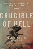 Crucible of Hell: The Heroism and Tragedy of Okinawa, 1945