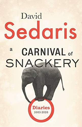 A Carnival of Snackery: Diaries (2003–2020)