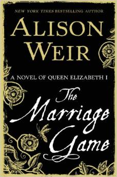 The Marriage Game: A Novel of Queen Elizabeth I.