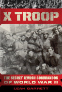 X Troop: The Secret Jewish Commandos of World War II