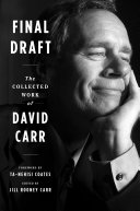 Final Draft: The Collected Work of David Carr