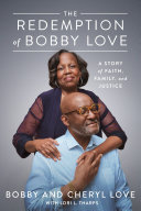 The Redemption of Bobby Love: A Story of Faith, Family, and Justice