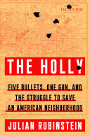 The Holly: Five Bullets, One Gun, and the Struggle to Save an American Neighborhood
