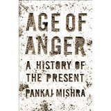 Age of Anger: A Historyof the Present