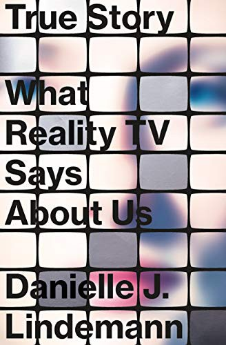 True Story: What Reality TV Says About Us