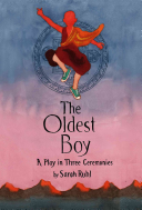 The Oldest Boy: A Play in Three Ceremonies